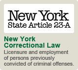 New York Correctional Law: Licensure and employment of persons previously convicted of criminal offenses.